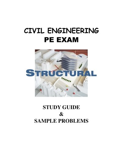 Civil Engineering PE Exam Structural Study Guide & sample problems: Example Problems and ...