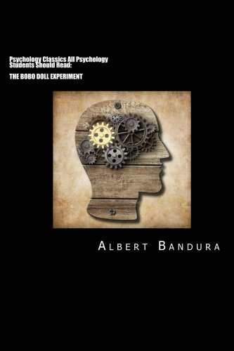 Psychology Classics All Psychology Students Should Read: Bandura, Albert