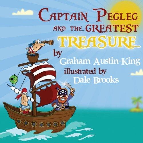 Captain Pegleg and the Greatest Treasure: Graham Austin-King