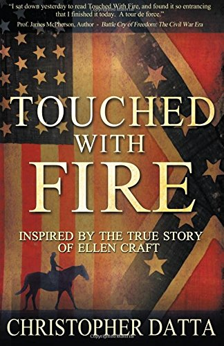 9781490498836: Touched With Fire: Based on the True Story of Ellen Craft