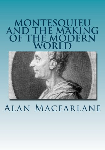 9781490498973: Montesquieu and the Making of the Modern World