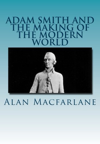 9781490499284: Adam Smith and the Making of the Modern World