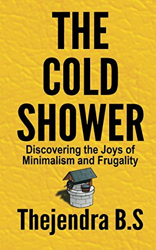 9781490499628: The Cold Shower - Discovering the Joys of Minimalism and Frugality