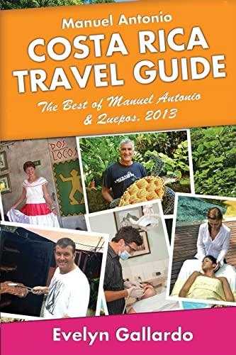 9781490500171: Manuel Antonio, Costa Rica Travel Guide: The Best of Manuel Antonio & Quepos, 2013 [Idioma Inglés]