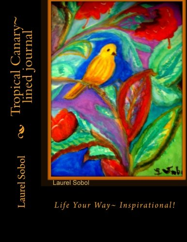 Tropical Canary lined journal Little House of: Laurel Sobol