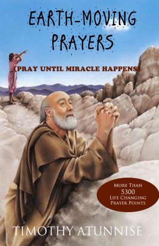 9781490501321: Earth-Moving Prayers: Pray Until Miracle Happens