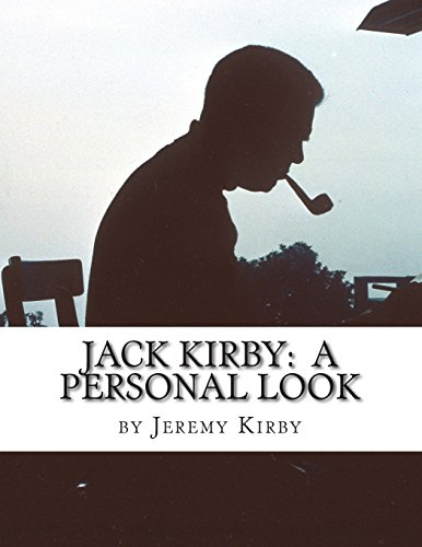Jack Kirby: A Personal Look: Kirby, Jack
