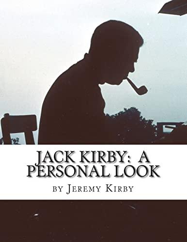 Jack Kirby: A Personal Look: Jack Kirby