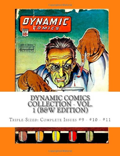 9781490502526: Dynamic Comics Collection - Vol. 1 (B&W Edition): Triple-Sized: Complete Issues #9 - #10 - #11