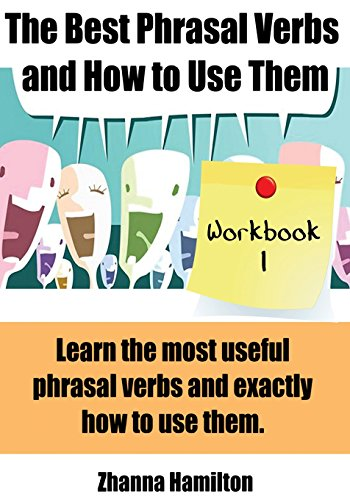 9781490503479: The Best Phrasal Verbs and How to Use Them: 1