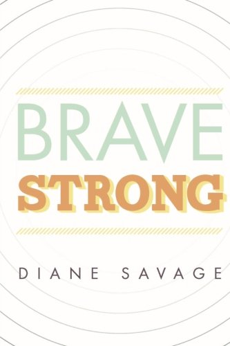 Brave Strong: Savage, Diane