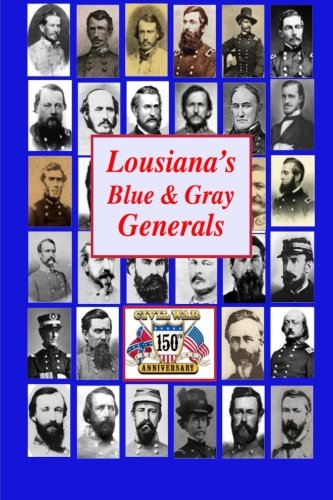 Louisiana s Blue Gray Generals: Civil War: Randy Decuir