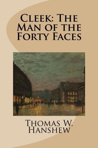 9781490504506: Cleek: The Man of the Forty Faces