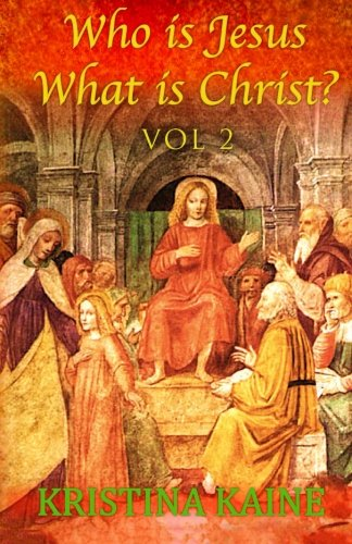9781490505091: Who is Jesus : What is Christ? Vol 2