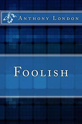 9781490505138: Foolish (Volume 1)