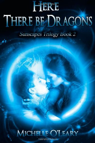 9781490506340: Here There Be Dragons: Sunscapes Trilogy Book 2