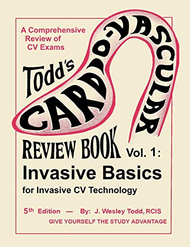 9781490507323: Todd's Cardiovascular Review Book Vol. I: Invasive Basics (Cardiovascular Review Books)