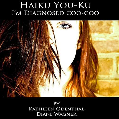 9781490507675: Haiku You-Ku: I'm Diagnosed Coo-Coo