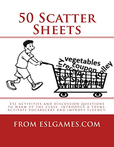 9781490508528: 50 Scatter Sheets: ESL activities to warm up the class, introduce a theme, activate vocabulary and improve fluency.