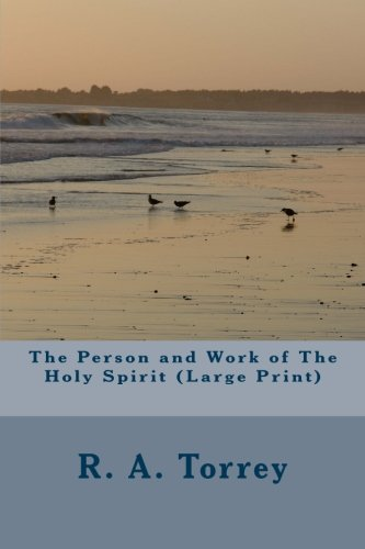 9781490509365: The Person and Work of The Holy Spirit (Large Print)