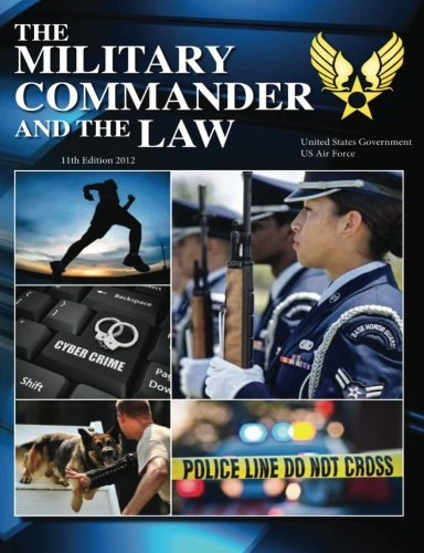 9781490513706: The Military Commander and the Law 11th Edition 2012