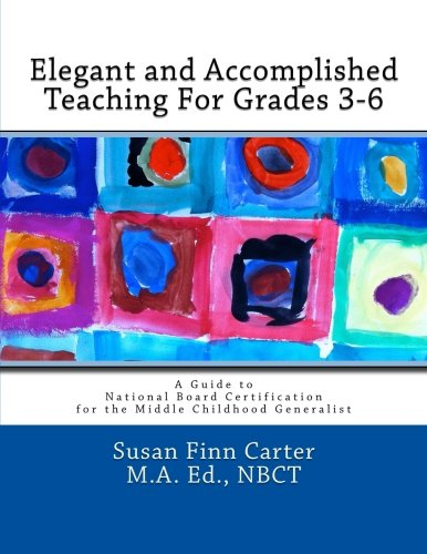 9781490515441: Elegant and Accomplished Teaching For Grades 3-6: A Guide to National Board Certification for the Middle Childhood Generalist