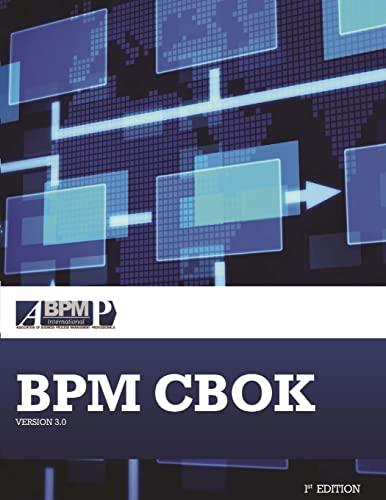 BPM CBOK Version 3.0: Guide to the: Benedict, Tony; Bilodeau,