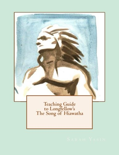 Teaching Guide to Longfellow's The Song of: Yasin, Sarah