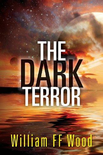 The Dark Terror, Vol. 2 (The Ruins of Arlandia): Wood, William F. F.