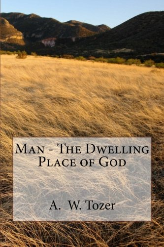 9781490517674: Man - the Dwelling Place of God