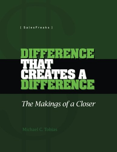 9781490518121: DIFFERENCE THAT CREATES A DIFFERENCE: The Makings of a Closer (SalesFreaks)