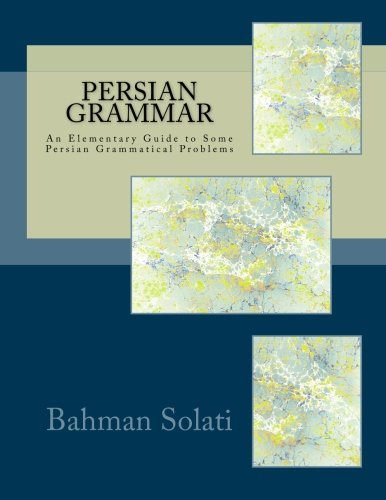 9781490518978: Persian Grammar: An Elementary Guide to Some Persian Grammatical Problems: Volume 1