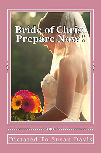 9781490519029: Bride of Christ Prepare Now