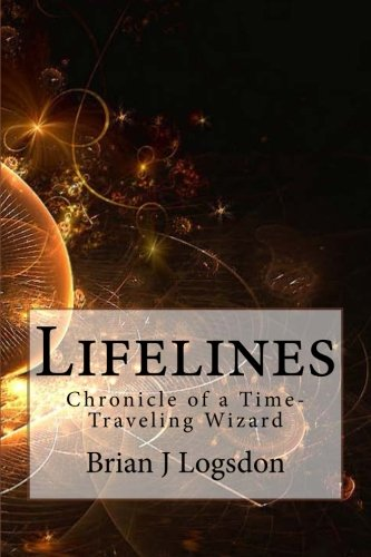 9781490519333: Lifelines: Chronicle of a Time-Traveling Wizard