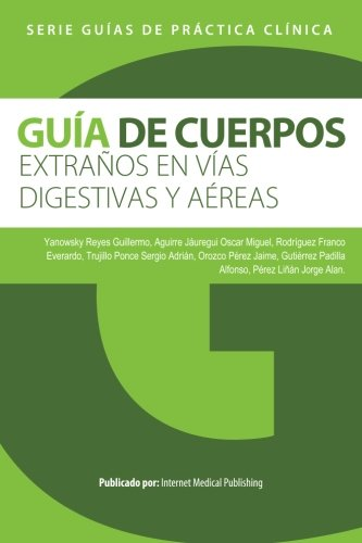 9781490520223: Guía de cuerpos extraños en vías digestivas y aéreas (Guías de Práctica Clínica) (Spanish Edition)