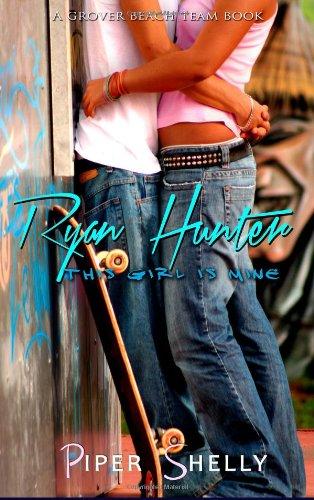 9781490521459: Ryan Hunter - This Girl Is Mine (Grover Beach Team #2)