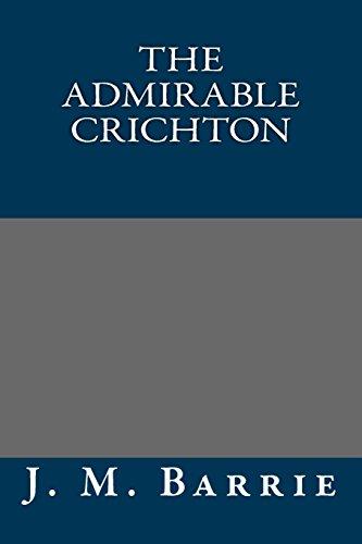 9781490522470: The Admirable Crichton