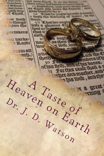 9781490522869: A Taste of Heaven on Earth: Marriage and Family in Ephesians 5:18–6:4