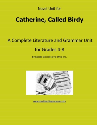 9781490522913: Novel Unit for Catherine, Called Birdy: A Complete Literature and Grammar Unit for Grades 4-8