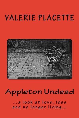 Appleton Undead: .a Saucy Look at Love,: Valerie Placette