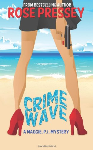 9781490525273: Crime Wave (A Maggie, P.I. Mystery) (Volume 1)