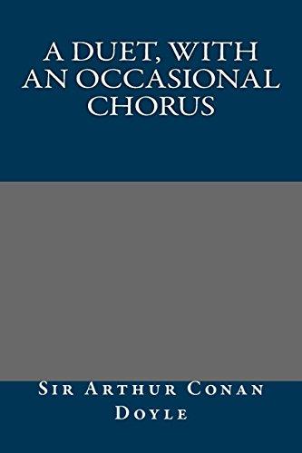 A Duet, with an Occasional Chorus: Doyle, Arthur Conan