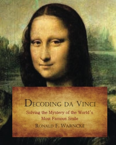 9781490526317: Decoding da Vinci: Solving the Mystery of the World?s Most Famous Smile