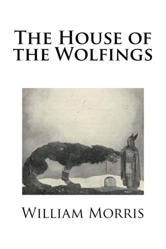 9781490527789: The House of the Wolfings