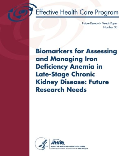 Biomarkers for Assessing and Managing Iron Deficiency Anemia in Late-Stage Chronic Kidney Disease:...