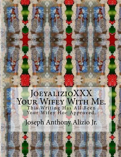 9781490531151: JoeyalizioXXX - Your Wifey With Me: I Write All Day Long. Real Life Blogging Format. (COCAINE. 1967.) (Volume 2)