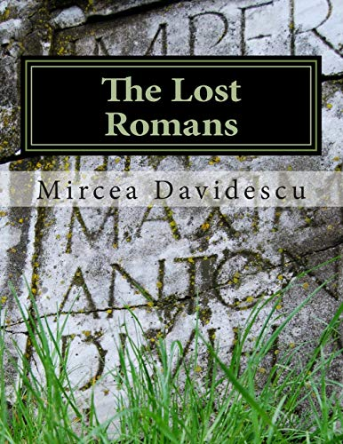 The Lost Romans: History and Controversy on the Origin of the Romanians: Davidescu, Mircea Rasvan