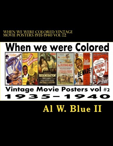9781490532578: When we were Colored Vintage Movie Posters 1935-1940 Vol #2: When we were Colored (Volume 2)