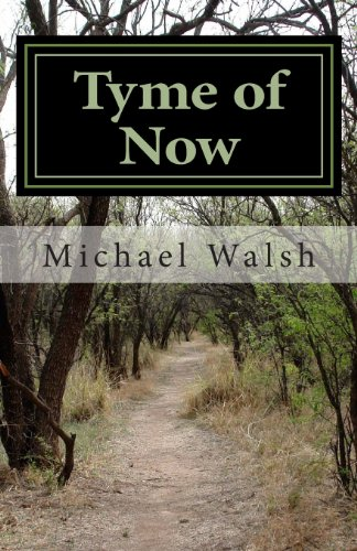 Tyme of Now (9781490532882) by Walsh, Michael