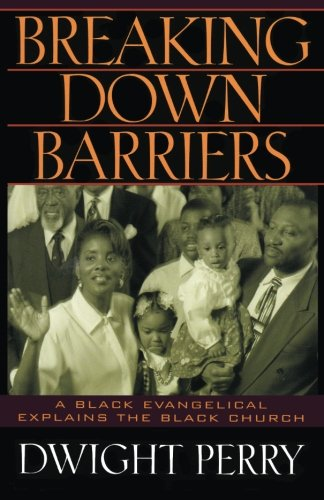 9781490533414: Breaking Down Barriers: A Black Evangelical Explains the Black Church